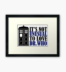 Not Unusual - Dr. Who Framed Print