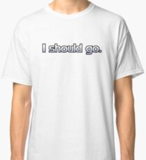 """I Should Go"" Mass Effect Quote - No Logo Classic T-Shirt"