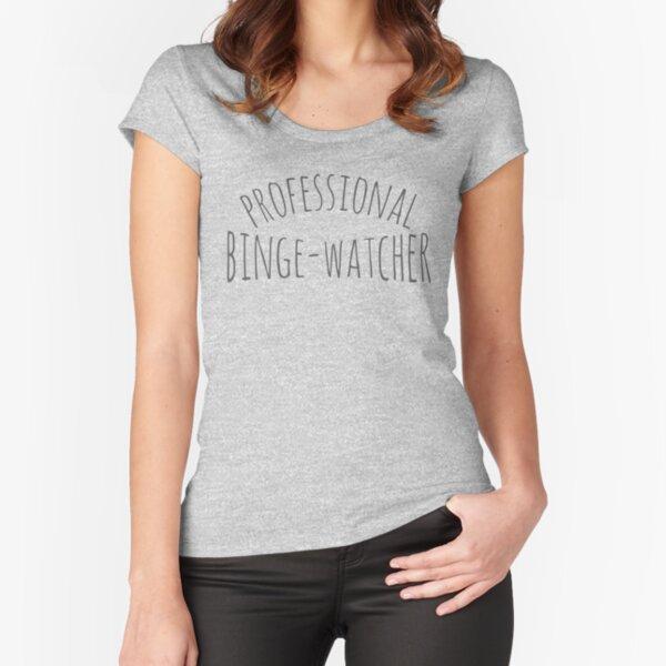 professional binge-watcher Fitted Scoop T-Shirt