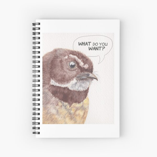What Do You Want? Angry Fantail. Spiral Notebook