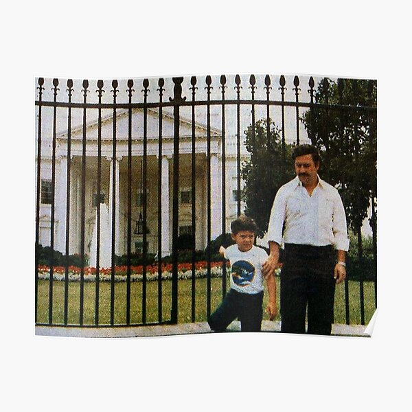 Pablo Escobar - White House Póster