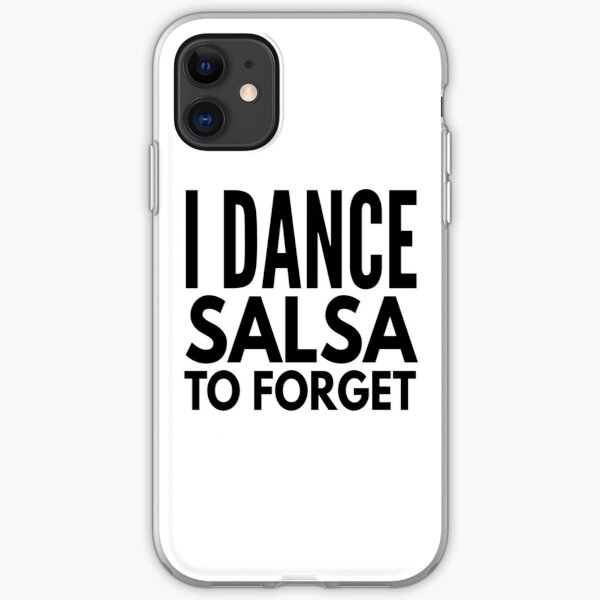 I Dance Salsa to Forget iPhone Soft Case