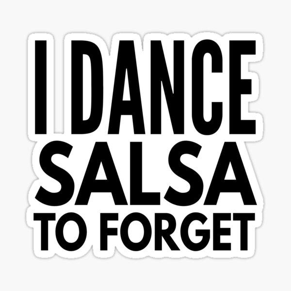 I Dance Salsa to Forget Sticker