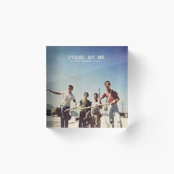 Stand By Me Poster  Acrylic Block