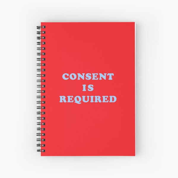 """""""Consent Is Required"""" Light Blue Cooper Text Spiral Notebook"""