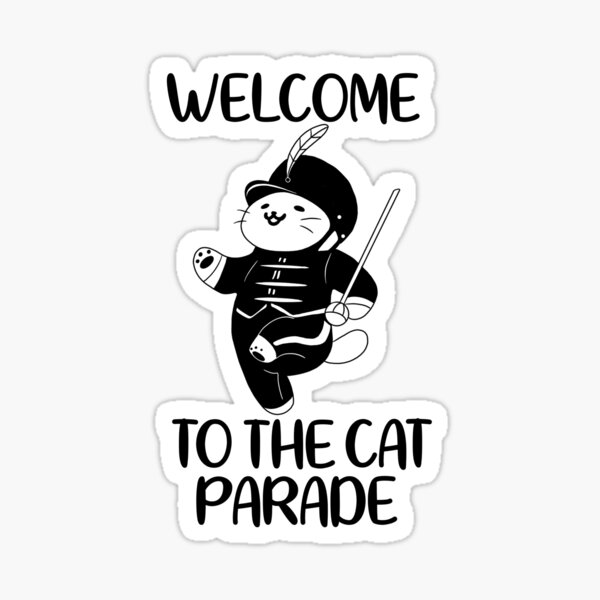 Welcome to the Cat Parade  Sticker