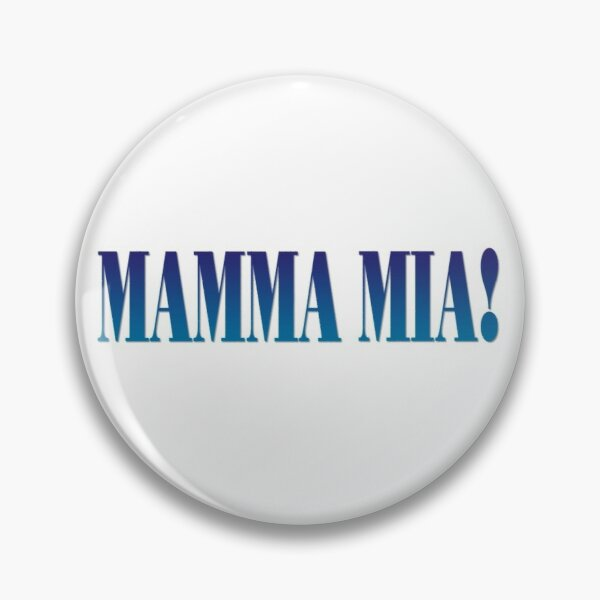 Mamma mia Pin