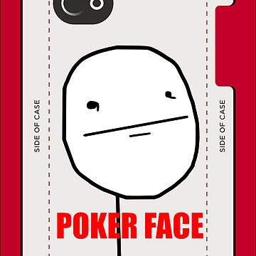 Poker face MEME by DamianL