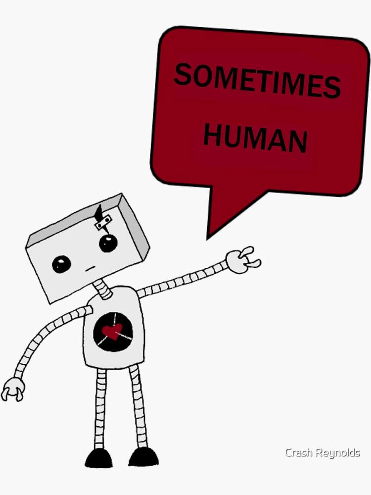I am sometimes human by indeliblecrash