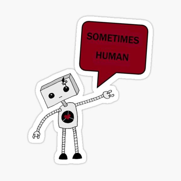 I am sometimes human Sticker