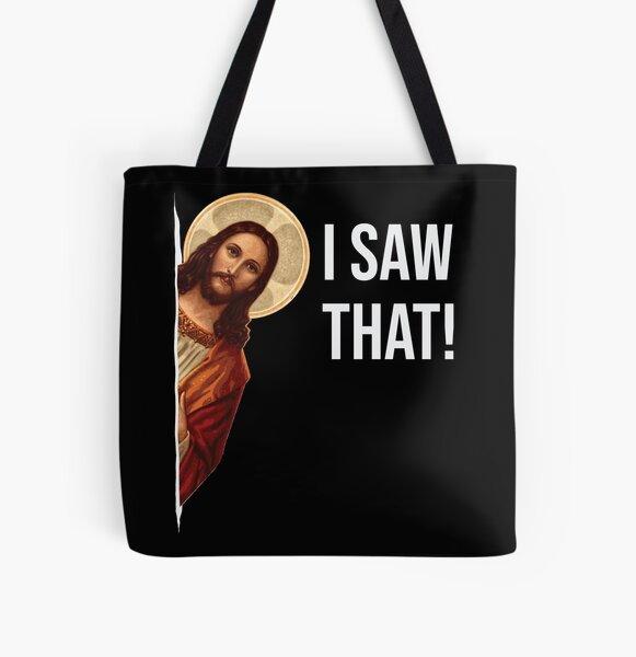 Jesus Meme I Saw That All Over Print Tote Bag
