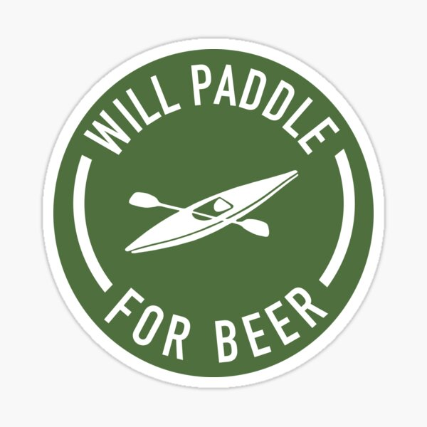 Will Paddle For Beer Sticker