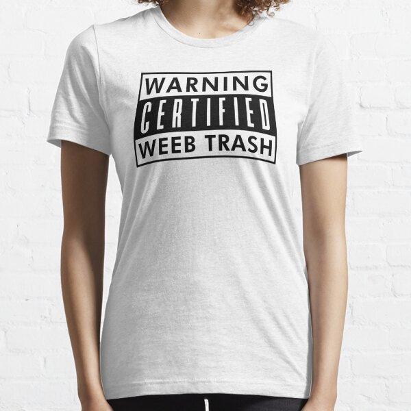 Warning Certified WEEB TRASH Black Essential T-Shirt