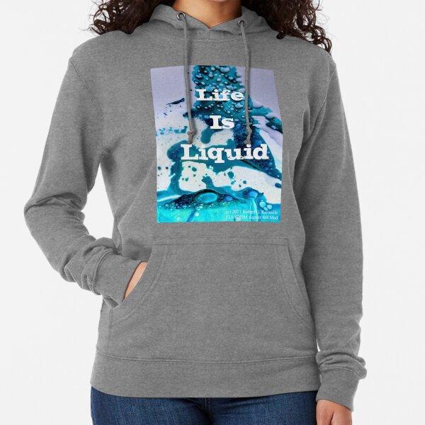 "Aspect 468 ""Life Is Liquid"" FLUIDISM T-Shirt Lightweight Hoodie"