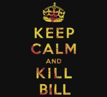 Keep Calm and Kill Bill | Unisex T-Shirt