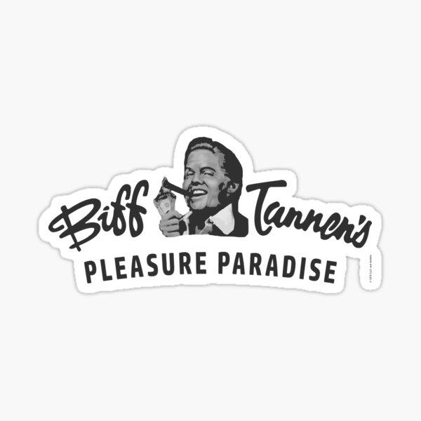 Biff Tannens Pleasure Paradise Logo - Artwork for Wall Art, Posters, Prints, Tshirts, Men, Women, Youth Sticker