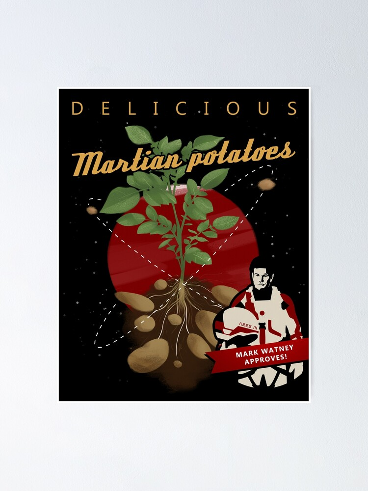 Alternate view of The Martian: potatoes Poster