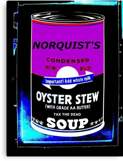 NORQUIST'S SOUP PURPLE - TAX THE DEAD! by Stephen Peace