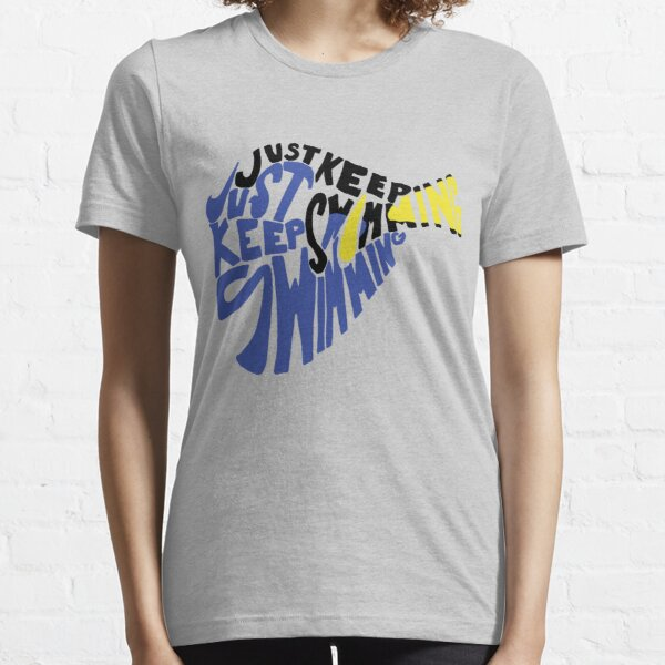 Just Keep Swimming Essential T-Shirt