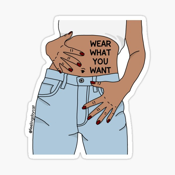 Wear What You Want Girl Sticker