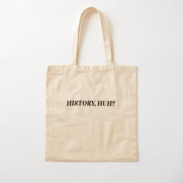 history, huh? Cotton Tote Bag