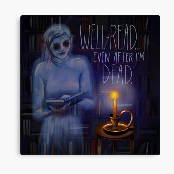 Well-Read Even After I'm Dead Canvas Print