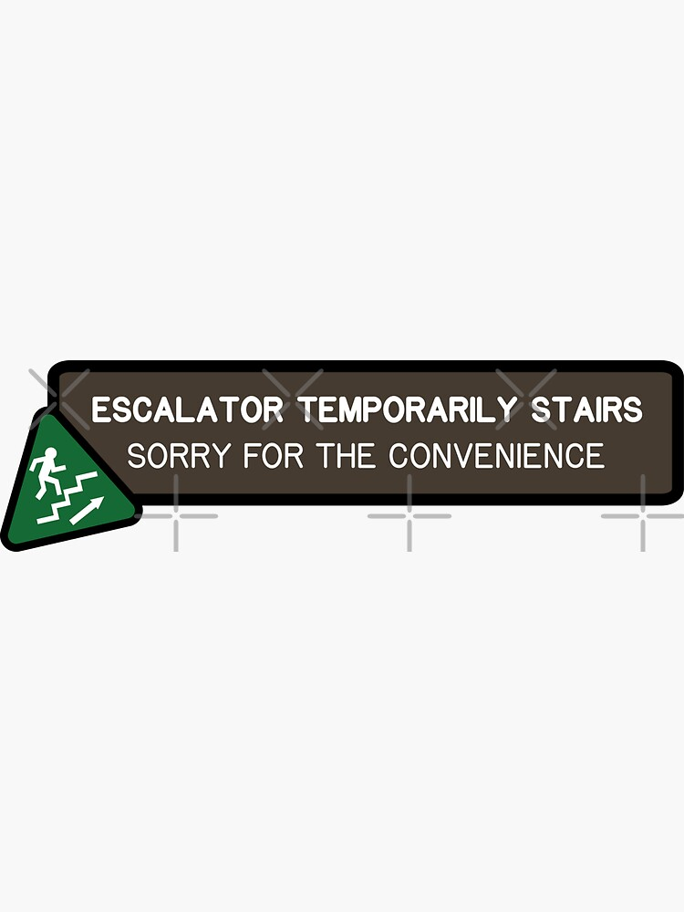 Escalator Temporarily Stairs - Sorry For The Convenience by brainthought