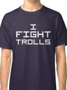 I Fight Trolls (Reversed Colours) Classic T-Shirt