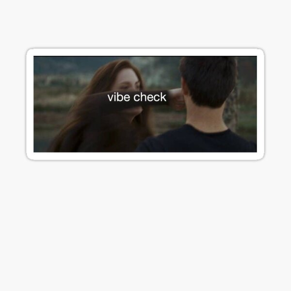 Vibe Check-Twilight Sticker