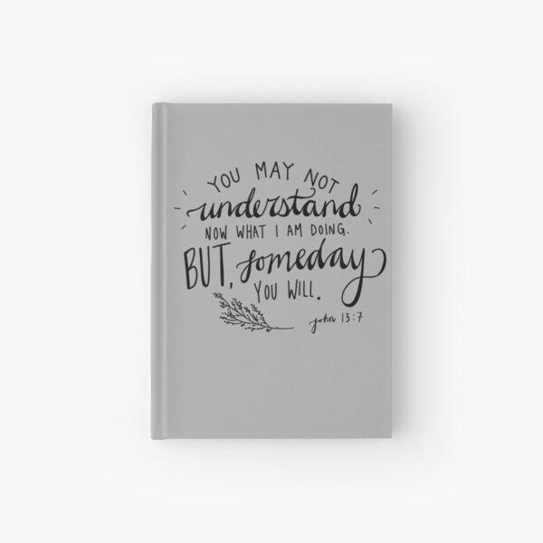 JOHN 13:7 Inspirational Bible Verse Hardcover Journal