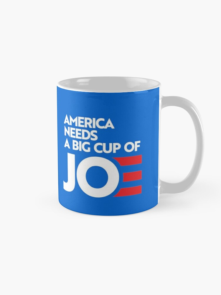 Alternate view of America Needs a Big Cup of Joe Mug