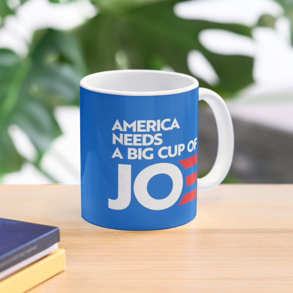 America Needs a Big Cup of Joe Mug