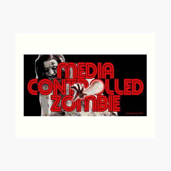 Media Zombies Art Print