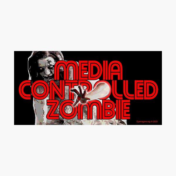 Media Zombies Photographic Print