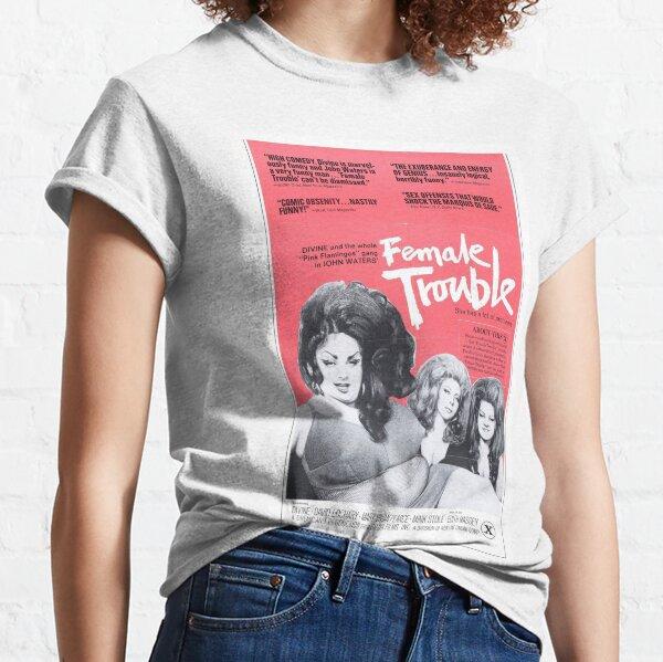 Female Trouble Classic T-Shirt