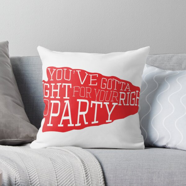 you've gotta fight for your right to party Throw Pillow