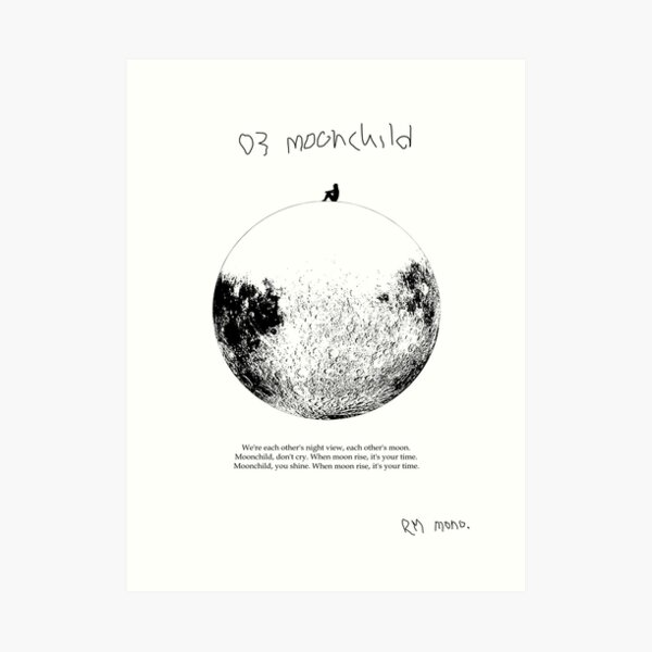 RM Mono. - Moonchild  Art Print