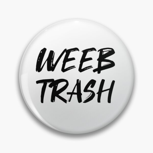 WEEB TRASH Brush Style (black version) Pin