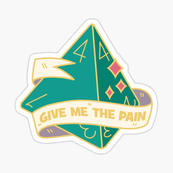 """d4 - """"Give Me The Pain"""" Sticker"""