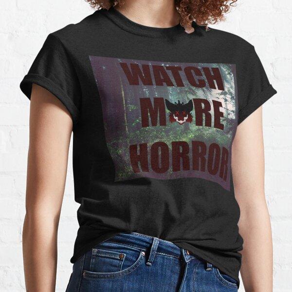Watch More Horror  Classic T-Shirt