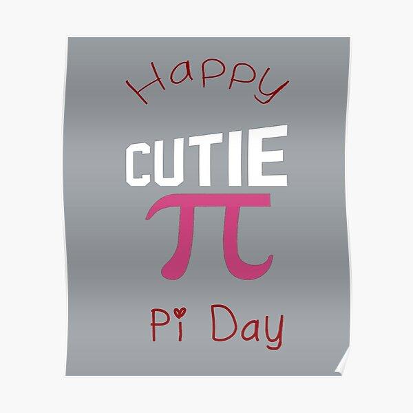 Happy Pi Day Cutie Pi Poster