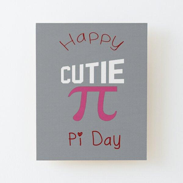 Happy Pi Day Cutie Pi Wood Mounted Print