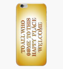 To All Who Come to This Happy Place (Black) iPhone Case