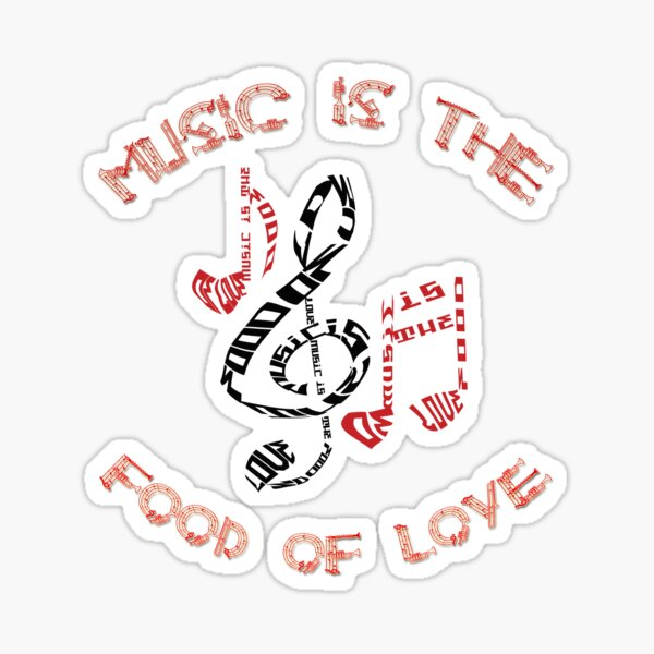 Music Is The Food Of Love Sticker
