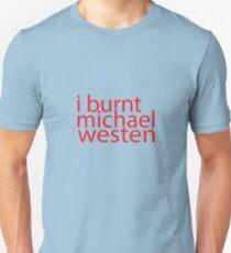 i burnt michael westen Unisex T-Shirt