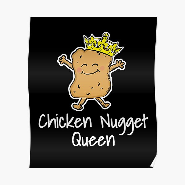 Chicken Nugget Queen Poster