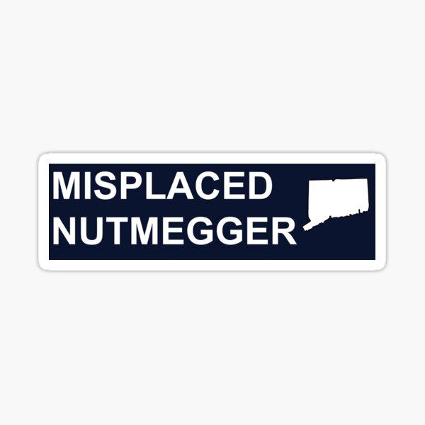 Misplaced Nutmegger  Sticker