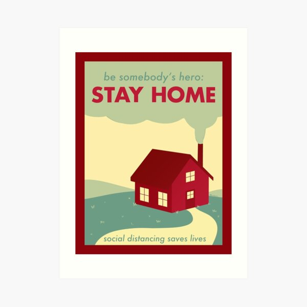 Be somebody's hero: stay home Art Print