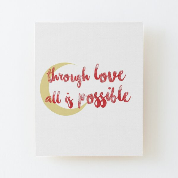 through love all is possible Wood Mounted Print