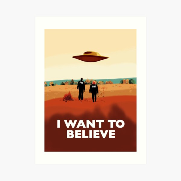 The X Files I want to believe FBI poster  Art Print